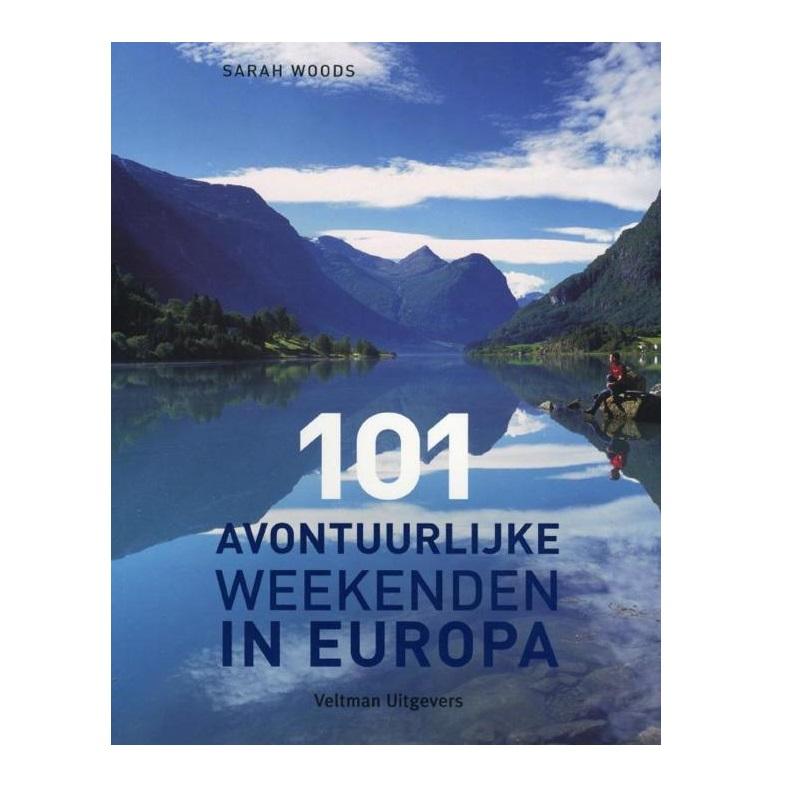 101 avontuurlijke weekenden in Europa